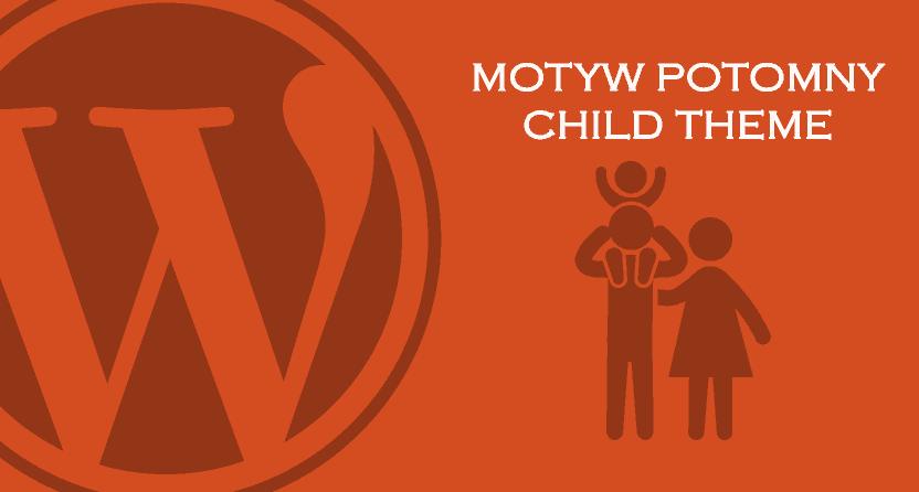 wordpress-motyw-potomny-child-theme