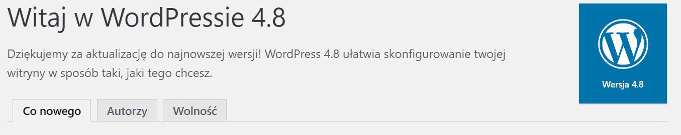 WordPress 4.8 - Co nowego?   Jedni pokochają, ainni znienawidzą nowe funkcje
