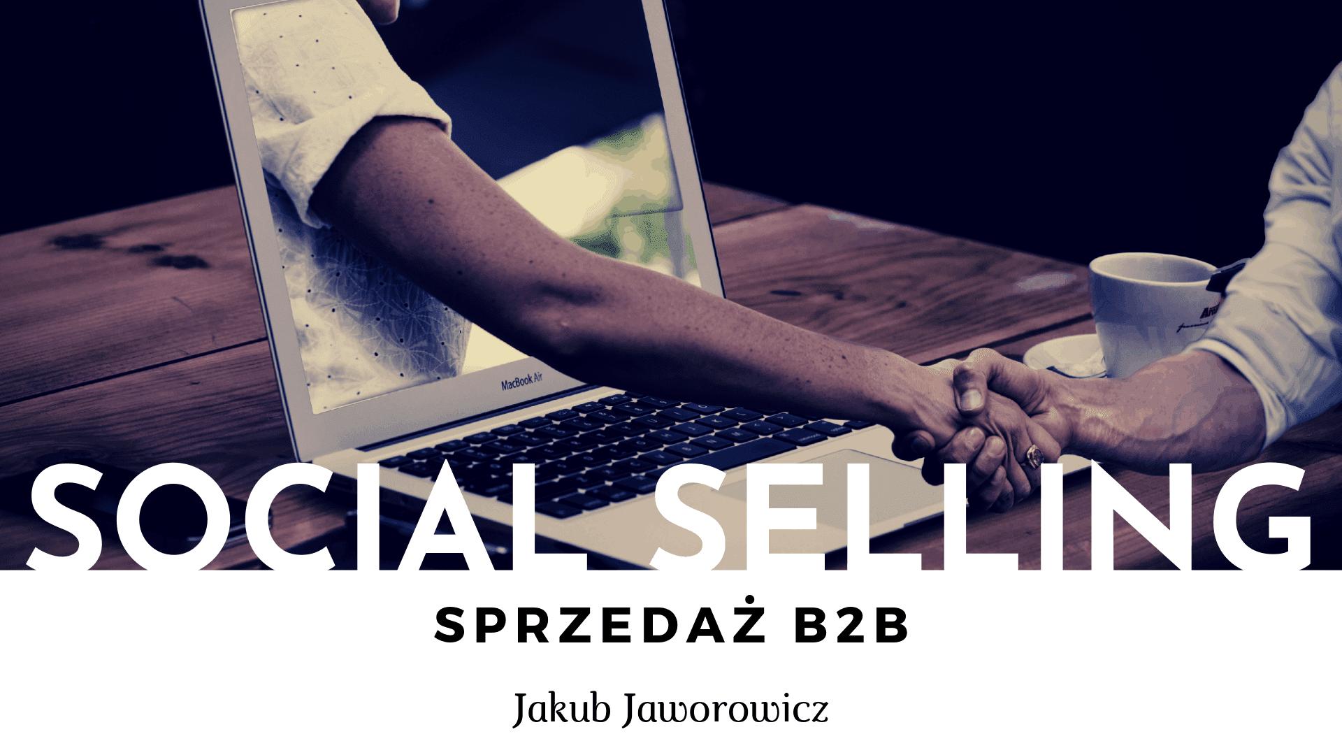 Czym jest Social selling ijak go wykorzystać wsprzedaży b2b