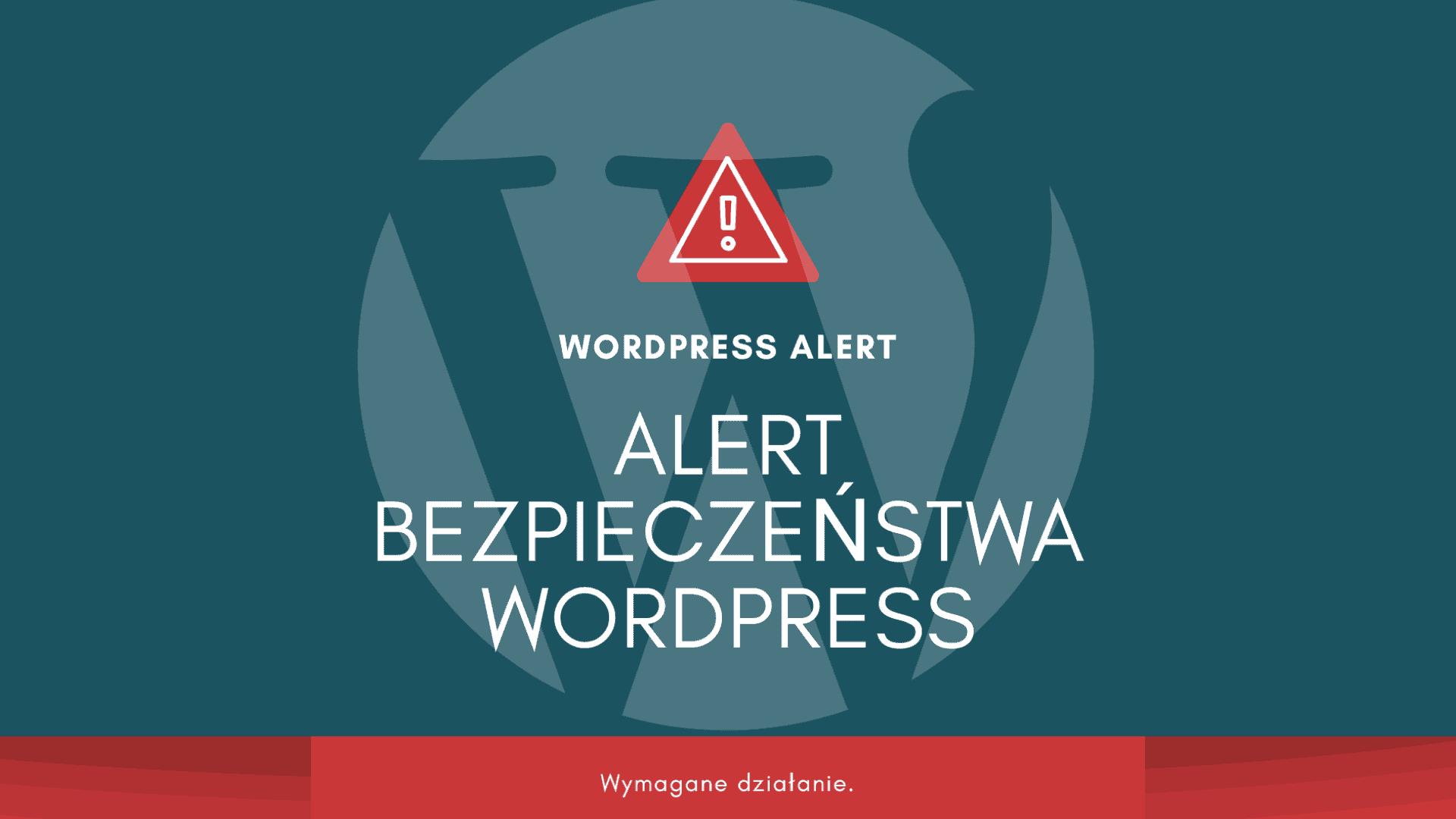Alert bezpieczeństwa WordPress
