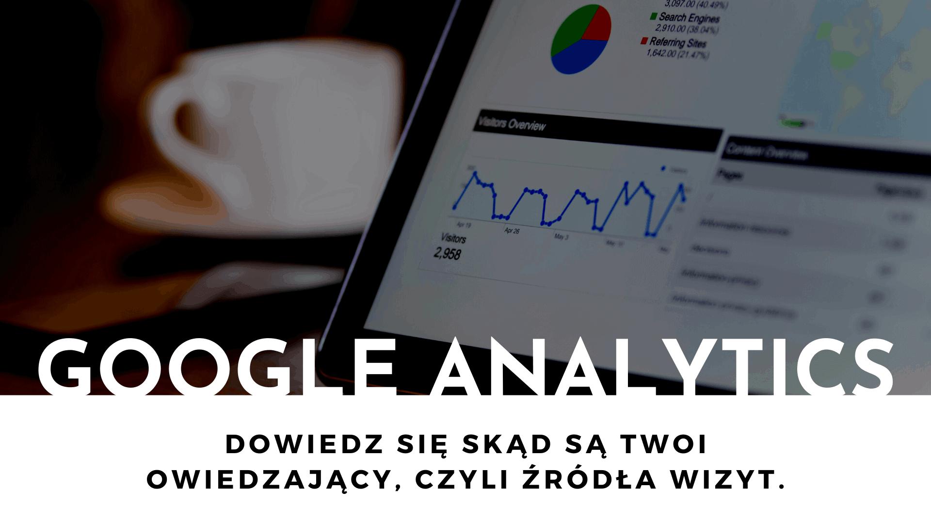 Google] Analytics Źrodła Wizyt